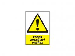 """Tabulka """"Pozor zmenšený průřez"""" plastová rozměr 210 x 297 mm symbol trojúhelníku s vykřičníkem žluto/bílo/černá"""