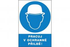 "Tabulka ""PRACUJ V OCHRANNÉ PŘILBĚ!"" plastová rozměr 210 x 297 mm symbol kruhu s vykřičníkem modro/bílá"