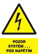 """Tabulka """"POZOR SYSTÉM ... POD NAPĚTÍM"""" plastová rozměr 210 x 297 mm symbol blesku v trojúhelníku žluto/bílo/černá"""