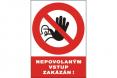 """Tabulka """"Nepovolaným vstup zakázán"""" plastová rozměr 210 x 297 mm silueta postavy s rukou v přeškrtnutém kruhu červeno/bílo/černá"""